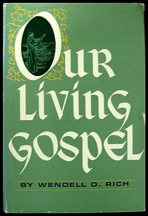 Our Living Gospel: Rich, Wendell O