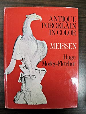 Antique Porcelain in Color: Meissen: Morley-Fletcher, Hugo