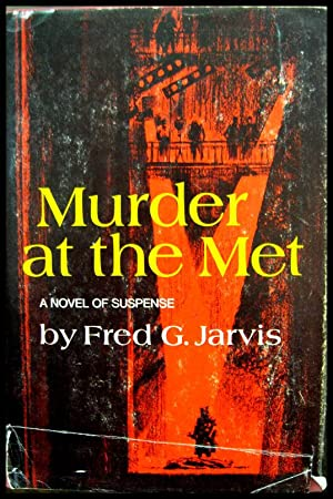 Murder At the Met: Jarvis, Fred(erick) G(ordon,
