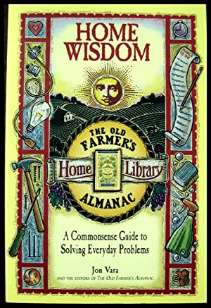 Home Wisdom: A Commonsense Guide to Solving: Vara, Jon and