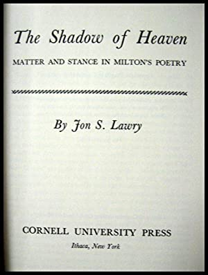 The Shadow of Heaven: Matter and Stance: Milton, John] Lawry,