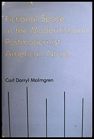 Fictional Space in the Modernist and Postmodernist: Malmgren, Carl Darryl