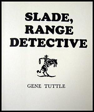 Slade, Range Detective: Tuttle, Gene
