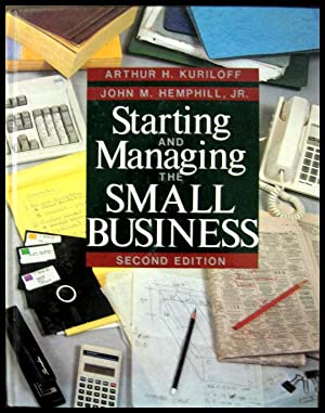Starting and Managing the Small Business: Kuriloff, Arthur H