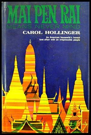 Mai Pen Rai Means Never Mind: Hollinger, Carol