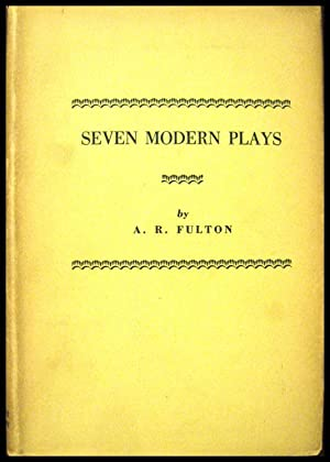 Drama and Theatre Illustrated By Seven Modern Plays: Fulton, A R Drawings by Richard Smith