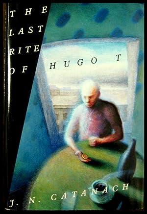 The Last Rite of Hugo T: Catanach, J N