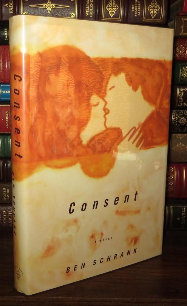 Consent A Novel By Schrank Ben Random House New York