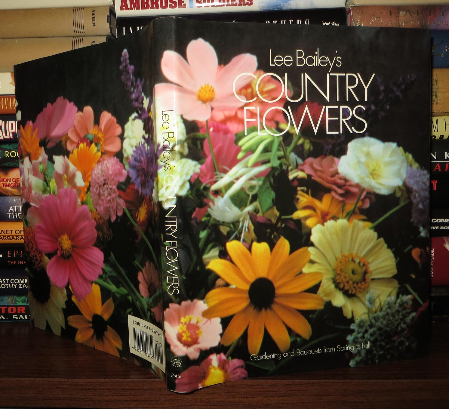 LEE BAILEY\'S COUNTRY FLOWERS Gardening and Bouquets from Spring to ...
