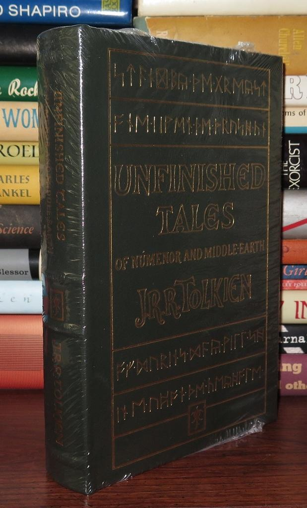 THE UNFINISHED TALES OF NUMENOR AND MIDDLE-EARTH Easton Press: J. R. R. Tolkien