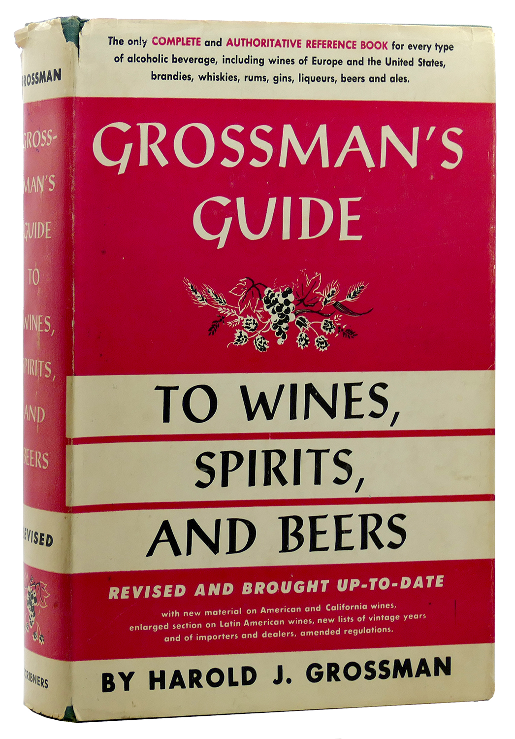 GROSSMAN'S GUIDE TO WINES, SPIRITS, AND BEERS Harold J. Grossman Hardcover Very Good in a Good price clipped dust jacket. Edge wear with chips and tears including a one inch tear on back spine edge. Some fading to spine. ; 8v