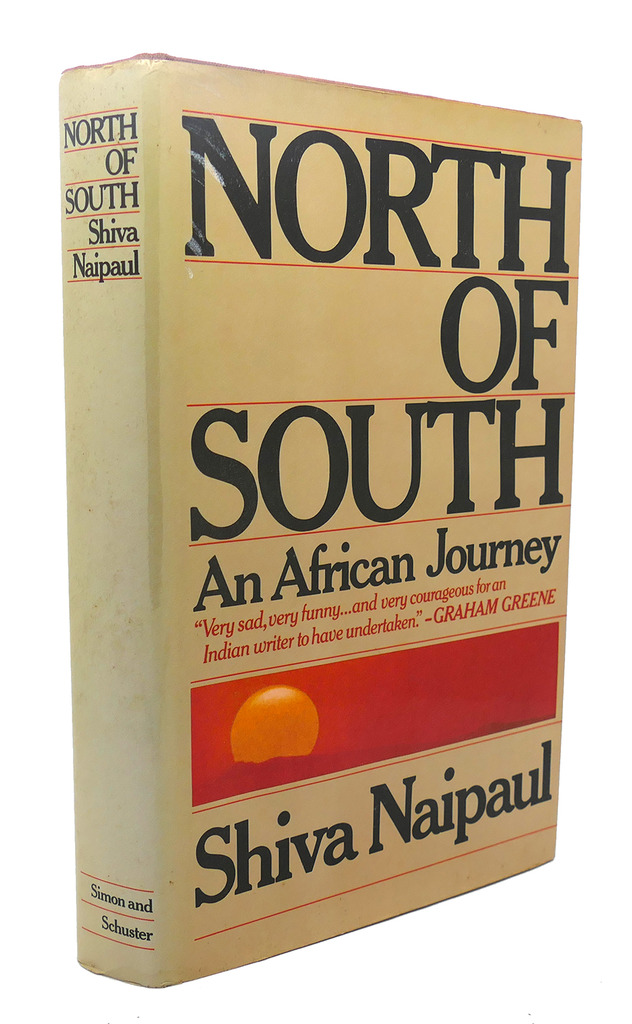 North Of South An African Journey By Shiva Naipaul Simon And