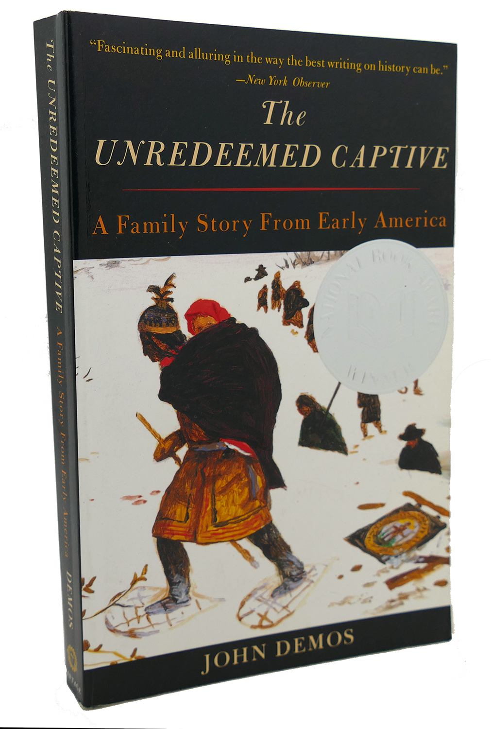 the unredeemed captive by john demos essay The unredeemed captive is a fascinating chronicle of life in puritan new england it is journey of the abduction and adoption of american settlers by i found the unredeemed captive to be a fascinating book on both the literary and the historical level john demos takes you into the lives of.