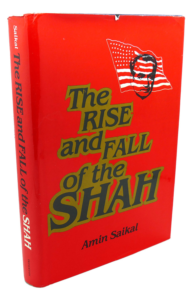 THE RISE AND FALL OF THE SHAH Amin Saikal Hardcover