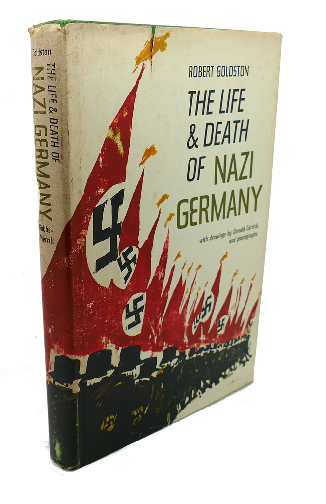 THE LIFE AND DEATH OF NAZI GERMANY Robert Goldston