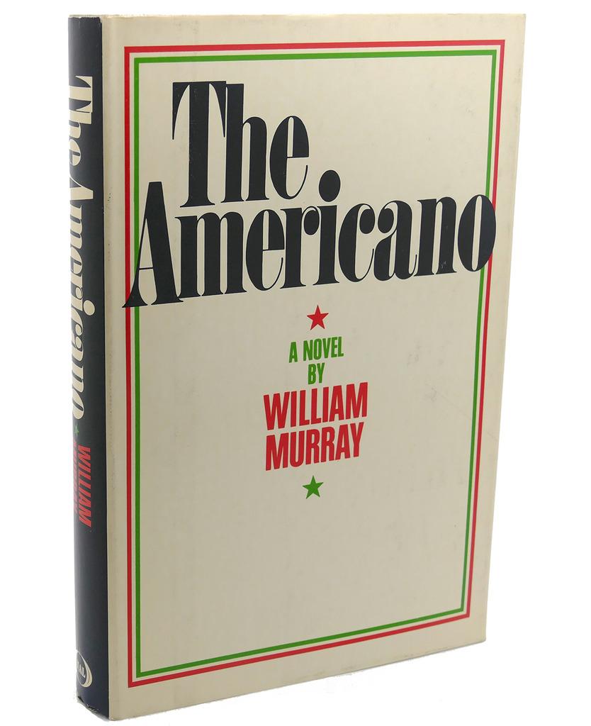 THE AMERICANO William Murray Hardcover