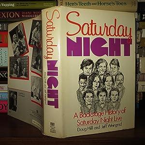 SATURDAY NIGHT A Backstage History of Saturday: Hill, Doug &