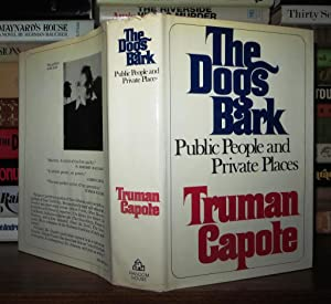 THE DOGS BARK Public People and Private Places: Capote, Truman