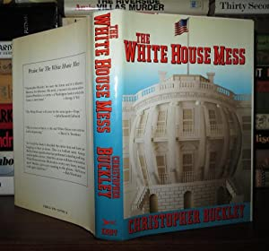 WHITE HOUSE MESS: Buckley, Christopher