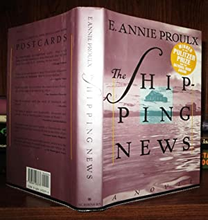 THE SHIPPING NEWS A Novel: Proulx, E. Annie