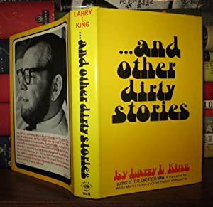 AND OTHER DIRTY STORIES: King, Larry L.