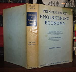 PRINCIPLES OF ENGINEERING ECONOMY: Grant, Eugene L.