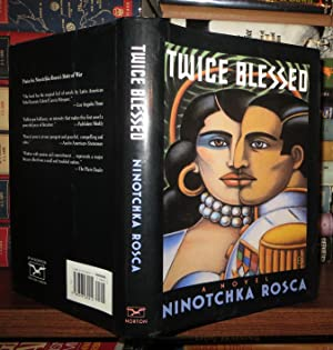 TWICE BLESSED A Novel: Rosca, Ninotchka