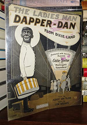 THE LADIES MAN DAPPER-DAN: Von Tilzer, Albert (Melody by) ; Lew Brown (Lyrics by) ; F. L. Phares (...