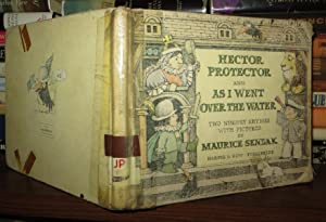 HECTOR PROTECTOR AND AS I WENT OVER THE WATER: Sendak, Maurice