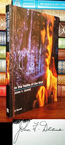 IN THE NAME OF THE WOLF Signed 1st: Deane, John F.