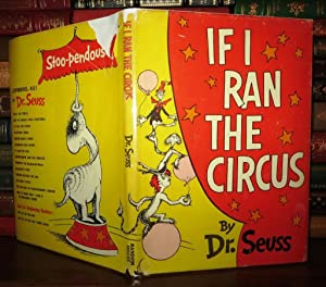 IF I RAN THE CIRCUS: Seuss, Dr. -