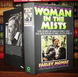 WOMAN IN THE MISTS The Story of Dian Fossey and the Mountain Gorillas of Africa: Mowat, Farley