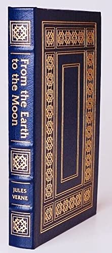 FROM THE EARTH TO THE MOON Easton Press: Verne, Jules