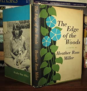 THE EDGE OF THE WOODS: Miller, Heather Ross