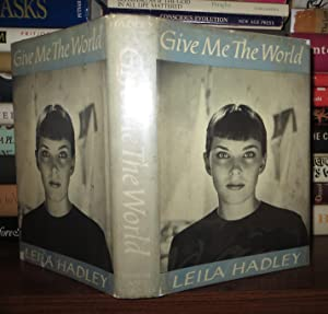 GIVE ME THE WORLD: Hadley, Leila
