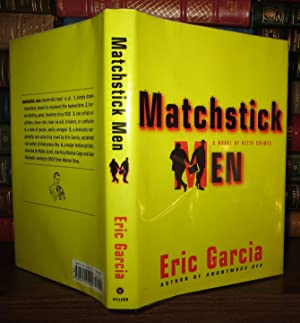 MATCHSTICK MEN A Novel of Petty Crimes: Garcia, Eric