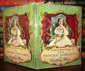 THE YOUNGER SISTER : An Intimate Portrait Study of HRH Princess Margaret: Winn, Godfrey