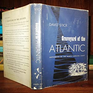 GRAVEYARD OF THE ATLANTIC Shipwrecks of the North Carolina Coast: Stick, David