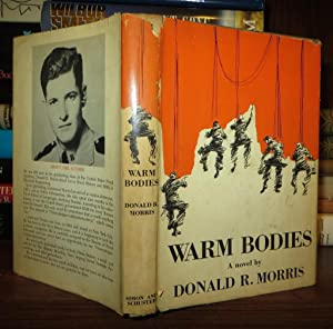 WARM BODIES: Morris, Donald R.