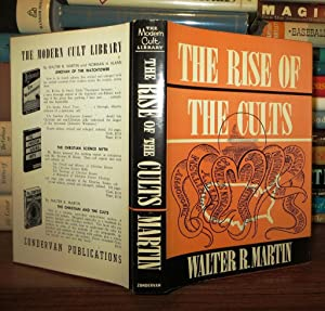 THE RISE OF THE CULTS: Martin, Walter R.