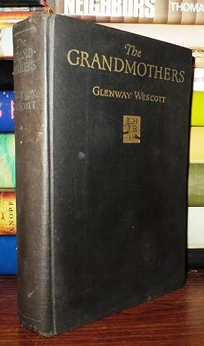 THE GRANDMOTHERS A Family Portrait: Wescott, Glenway