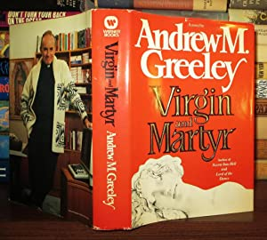 VIRGIN AND MARTYR: Greeley, Andrew M.