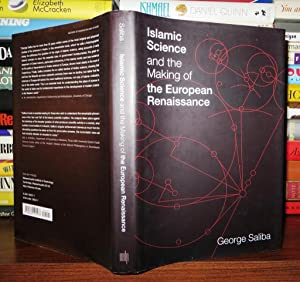 ISLAMIC SCIENCE AND THE MAKING OF THE: Saliba, George