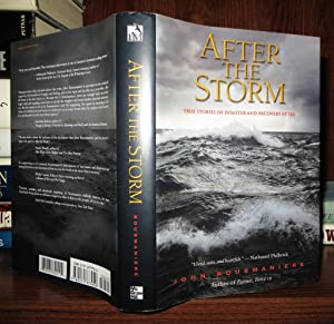 AFTER THE STORM True Stories of Disaster and Recovery At Sea: Rousmaniere, John