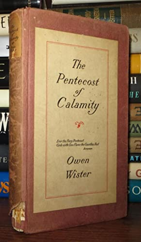 THE PENTECOST OF CALAMITY: Wister, Owen