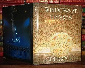WINDOWS AT TIFFANY'S The Art of Gene Moore: Moore, Gene & Judith Goldman