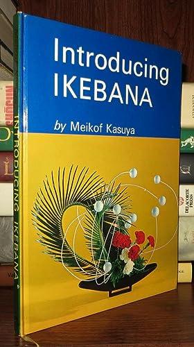 INTRODUCING IKEBANA: Kasuya, Meikof