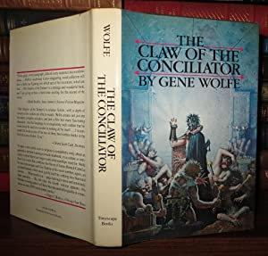 THE CLAW OF THE CONCILIATOR Book of the New Sun, Vol. 2: Wolfe, Gene