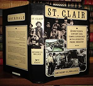 ST. CLAIR A Nineteenth-Century Coal Town's Experience with a Disaster-Prone Industry: Wallace,...