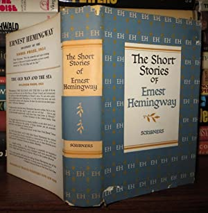 THE SHORT STORIES OF ERNEST HEMINGWAY: Ernest Hemingway